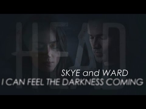 Skye & Ward | I can feel the darkness coming