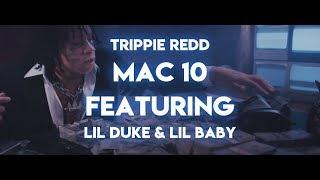 Trippie Redd - Mac 10 ft. Lil Baby, Lil Duke (Lyric Video)