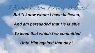 I Know Whom I Have Believed (Baptist Hymnal #337)