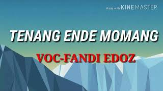 Lagu manggarai terbaru 2018---FANDI EDOZ--TENANG ENDE MOMANG