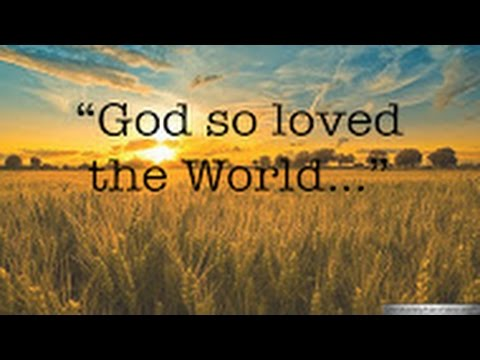 Bible Quotes God So Loved The World John 316 Youtube