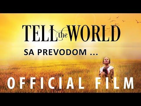 Objavi svetu - film (Tell the World) - kliknite na CC za prevod