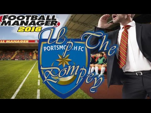 FM 16 - Career - Up the Pompey - Ep 6 - Form??