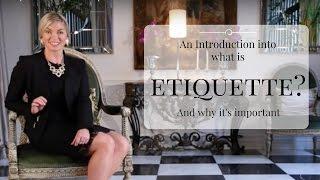 What is Etiquette? Wнy it is Important?