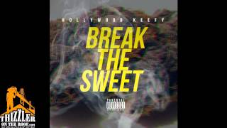 Download Hollywood Keefy - Break The Sweet [Thizzler.com Exclusive] MP3 song and Music Video