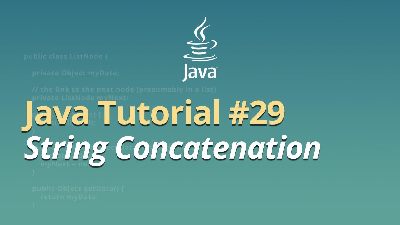 Java Tutorial - #29 - String Concatenation