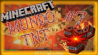 Minecraft - EL MUNDO TNT. (CAP 7 - ¡NO! ¡ESTO ES UN INFIERNO!)