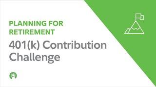 401(k) Contribution Challenge – Investing Basics | Fidelity