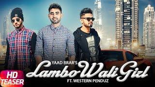 Latest Punjabi Song 2017 | Lembo Wali Girl | Teaser | Yaad Brar | Veet Baljit | Releasing on 25 June