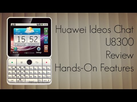 Huawei Ideos Chat U8300 Review - Hands-On Features of Mobile Phone - PhoneRadar