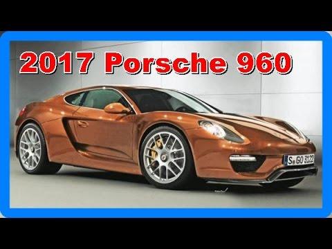 2017 Porsche 960 Redesign Interior And Exterior Youtube