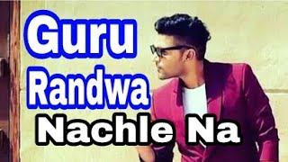 Nachle Na Guru Randwa Full HD song download