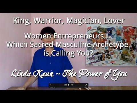 king,-warrior,-magician,-lover...sacred-masculine-archetypes-for-women-entrepreneurs