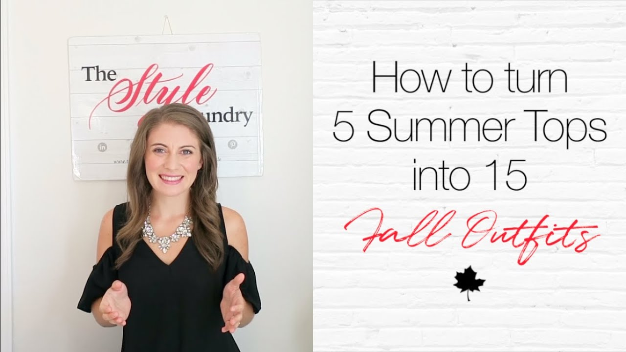 [VIDEO] - How to Turn 5 Summer Tops into 15 Fall Outfits 1