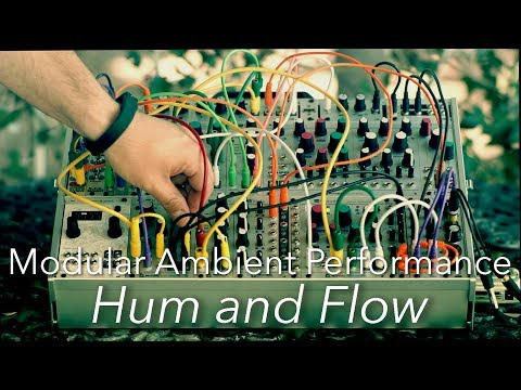 Ambient Modular Performance : Hum and Flow : Tides, Rings, Clouds, Peaks, Veils, ONE
