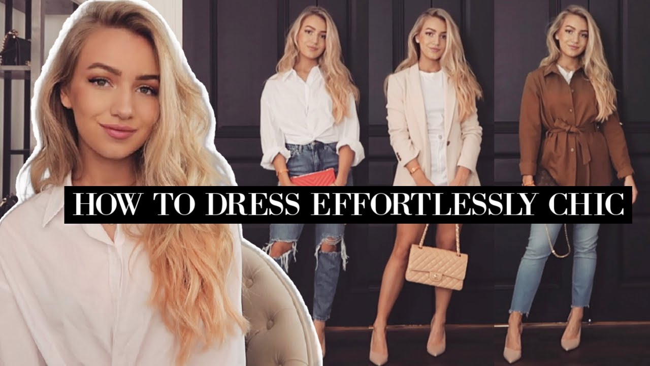 SIMPLE WAYS TO ALWAYS LOOK CHIC! /  How To Dress Effortlessly Chic , Classy & Sophisticated Tips