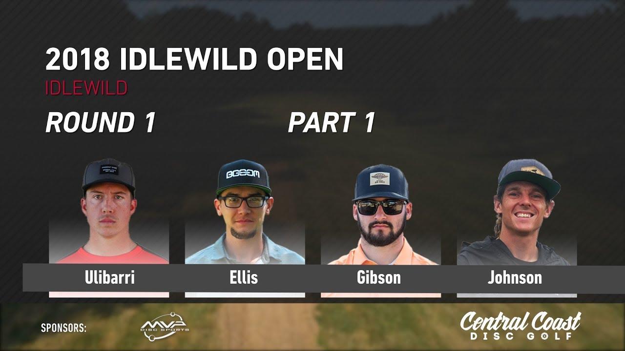 2018-idlewild-open-round-1-part-1-ulibarri-ellis-gibson-johnson