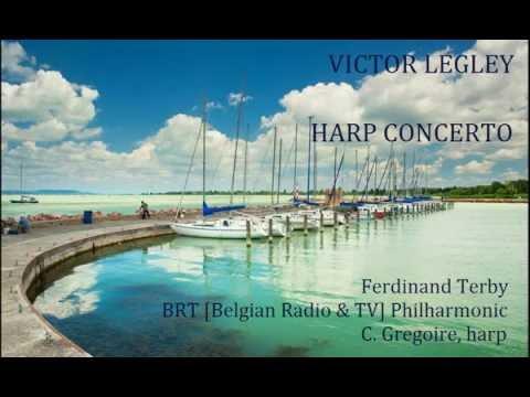 Victor Legley: Harp Concerto [Terby-BRT Phil-Gregoire]