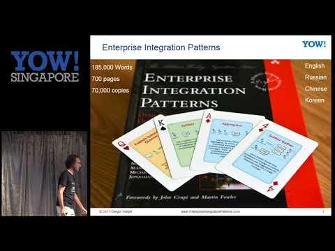 YOW! Singapore 2017 Gregor Hohpe - Enterprise Integration Patterns 2