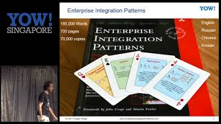 YOW! Singapore 2017 Gregor Hohpe - Enterprise Integration Patterns 2