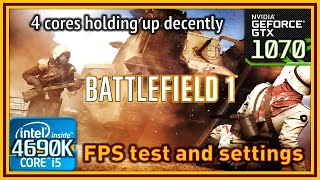 Battlefield 1 - i5 4690K & GTX 1070 - FPS Test and Settings
