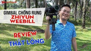 Zhiyun Weebill Gimbal review ▶ Đánh giá Thật Lòng chống rung quay phim cho máy ảnh