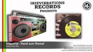 Iriepathie - Hand zum Himmel (Forty-Five)