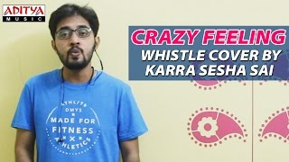 Crazy Feeling Whistle Cover By Karra Sesha Sai