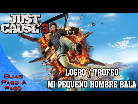 Just Cause 3   Logro / Trofeo: Mi pequeño hombre bala