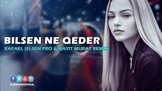 Rafael - Bilsen Ne Qeder ( ft. Elsen Pro )