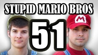 Stupid Mario Brothers - Episode 51