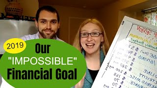 Our Big Financial Goal for 2019-- Live