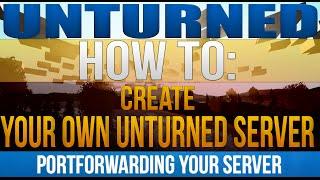 How to Make an Unturned 3.0 Server (Port Forwarding)