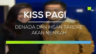 Denada dan Ihsan Tarore Akan Menikah - Kiss Pagi