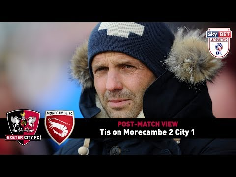 POST-MATCH VIEW: Tis on Morecambe 2 City 1 | Exeter City Football Club
