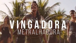 Repeat youtube video Banda Vingadora - Metralhadora [Clipe Oficial]