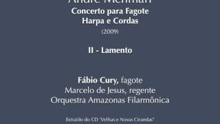 MEHMARI - Bassoon Concerto (Fabio Cury, soloist) 2nd and 3rd movements