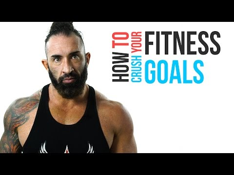 How to crush your fitness goals