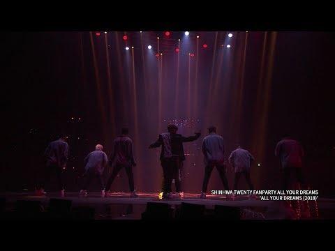 SHINHWA TWENTY FANPARTY : All Your Dreams (2018) STAGE CLIP