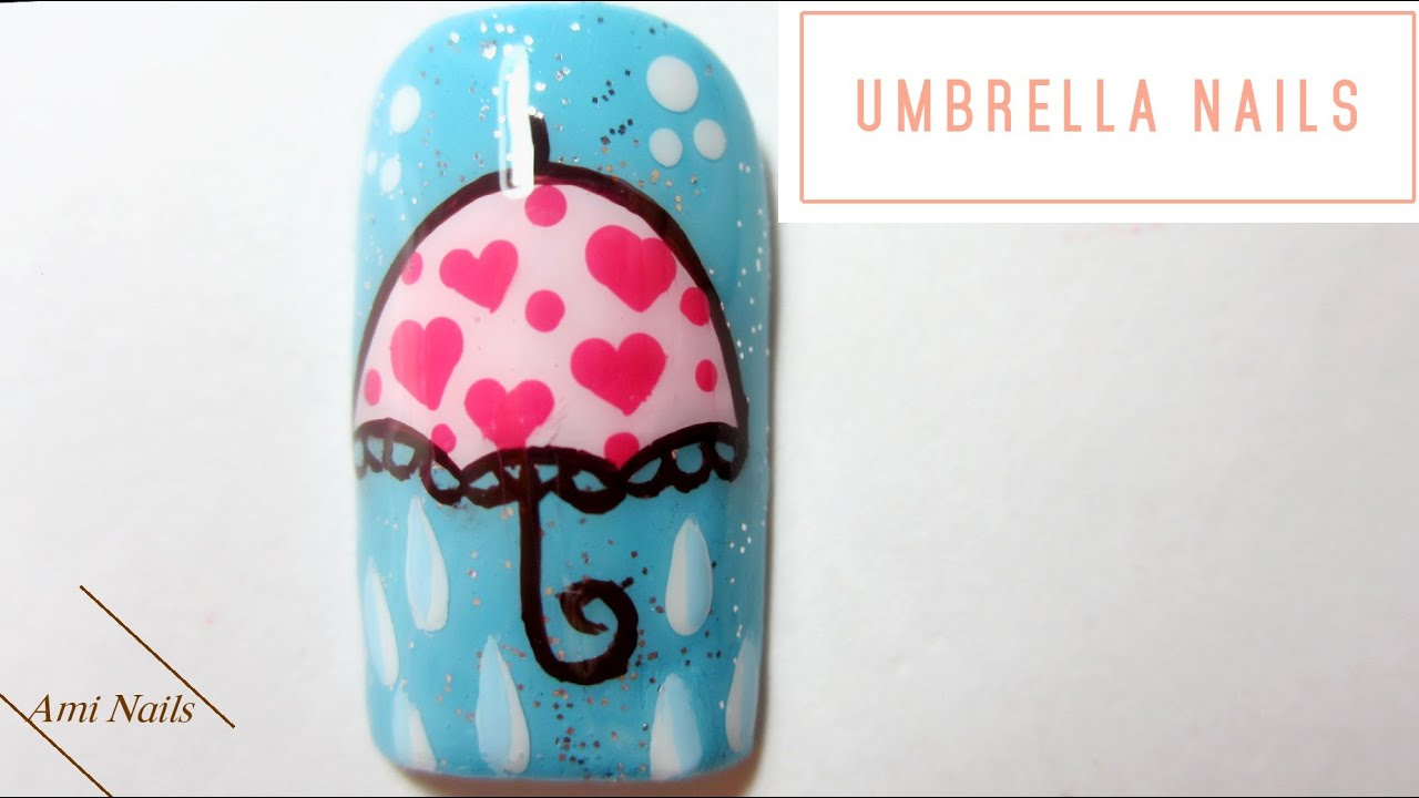 Nail Art ☔ Umbrella Nails | Easy Nail art | Ami Nails - YouTube