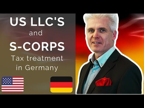 US LLC'S And S-Corps - Tax Treatment In Germany!