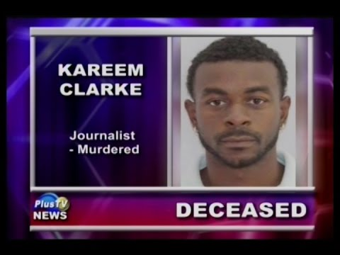 BELIZE MEDIA REMEMBERS JOURNALIST KAREEM CLARK
