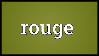 Rouge Meaning