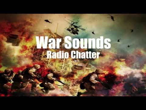 War Sounds - Radio Chatter - 1 Hour