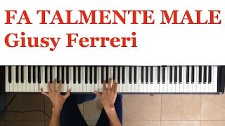 Fa Talmente Male - Giusy Ferreri - Karaoke - Piano - Sanremo 2017 - Tutorial