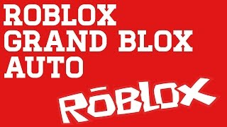 Roblox - grand blox auto
