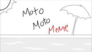 Moto moto-meme //SHITPOST//