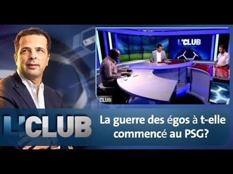 L'CLUB : La guerre des égos à t-elle commencé au PSG?