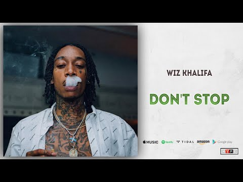 Wiz Khalifa - Dont Stop