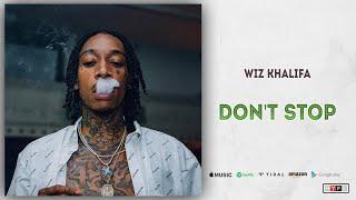 Wiz Khalifa - Don't Stop